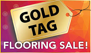Up to 30% OFF storewide this month only during the National Gold Tag Flooring Sale at Towne Pride Interiors in Hampstead!